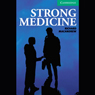 Strong Medicine (Unabridged) Audiobook, by Richard MacAndrew