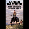 The Strong Shall Live (Dramatized) (Unabridged), by Louis L'Amour