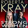 Strong Women (Unabridged), by Roberta Kray