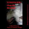 Stronger than the Blood (Unabridged) Audiobook, by Jerry Wright