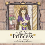 The Stubborn Princess (Unabridged), by J. B. Stockings