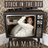 Stuck in the Box: A Life in Local TV News (Unabridged), by Donna McNeely
