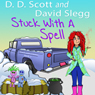 Stuck with a Spell: The Stuck with a Series (Unabridged), by David Slegg