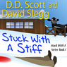 Stuck with a Stiff: The Stuck with a Series, Book 1 (Unabridged) Audiobook, by D. D. Scott