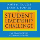 The Student Leadership Challenge: Five Practices for Exemplary Leaders (Unabridged), by James M. Kouzes
