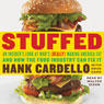 Stuffed: An Insiders Look at Whos (Really) Making America Fat and How the Food Industry Can Fix It (Unabridged), by Hank Cardello