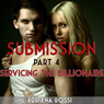 Submission: Servicing the Billionaire, Part 4 (Unabridged) Audiobook, by Adriana Rossi