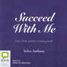 Succeed With Me (Unabridged) Audiobook, by Selwa Anthony