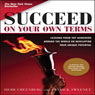 Succeed on Your Own Terms: Lessons from Top Achievers Around the World on Developing Your Unique Potential (Unabridged), by Herb Greenberg