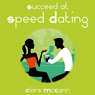 Succeed at Speed Dating (Unabridged), by Clare McCann