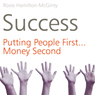 Success: Putting People First, Money Second (Unabridged), by Rosie Hamilton-McGinty