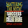 Success Without a College Degree: Shattering the Myth (Unabridged) Audiobook, by John Murphy