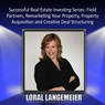 Successful Real Estate Investing Series: Field Partners, Remarketing Your Property, Property Acquisition and Creative Deal Structuring (Unabridged), by Loral Langemeier