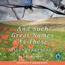 And Such Great Names As These (Unabridged) Audiobook, by Allen Makepeace