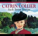 Such Sweet Sorrow (Unabridged) Audiobook, by Catrin Collier