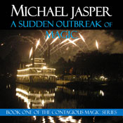 A Sudden Outbreak of Magic: Contagious Magic (Unabridged), by Michael Jasper