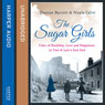 The Sugar Girls: Tales of Hardship, Love and Happiness in Tate & Lyles East End (Unabridged), by Duncan Barrett