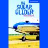 The Sugar Glider (Unabridged) Audiobook, by Rod Neilsen