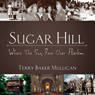 Sugar Hill: Where the Sun Rose Over Harlem (Unabridged), by Terry Baker Mulligan
