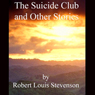 The Suicide Club & Other Stories (Unabridged), by Robert Louis Stevenson