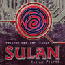 Sulan, Episode 1: The League (Unabridged) Audiobook, by Camille Picott