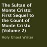The Sultan of Monte Cristo: First Sequel to the Count of Monte Cristo (Volume 2) (Unabridged) Audiobook, by Holy Ghost Writer