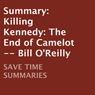 Summary: Killing Kennedy: The End of Camelot (Unabridged) Audiobook, by Save Time Summaries