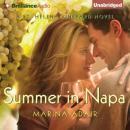 Summer in Napa: A St. Helena Vineyard Novel, Book 2 (Unabridged) Audiobook, by Marina Adair