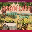 Summer in Sonoma (Unabridged) Audiobook, by Robyn Carr