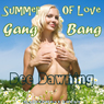 Summer of Love Gang Bang: A Menage a Six Story of Lust and Attraction (Unabridged) Audiobook, by Dee Dawning