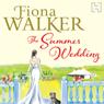 The Summer Wedding (Unabridged), by Fiona Walker