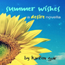 Summer Wishes: Desire #1.5 (A Dystopian Fantasy Fiction) (Unabridged) Audiobook, by Kailin Gow