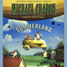 Summerland: A Novel (Unabridged), by Michael Chabon