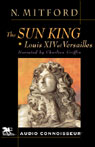 The Sun King: Louis XIV at Versailles (Unabridged) Audiobook, by Nancy Mitford