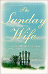 The Sunday Wife, by Cassandra King