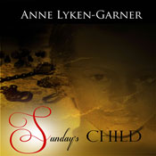 Sundays Child (Unabridged), by Anne Lyken-Garner