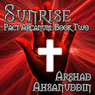 Sunrise: Pact Arcanum, Book 2 (Unabridged) Audiobook, by Arshad Ahsanuddin