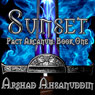 Sunset: Pact Arcanum, Book 1 (Unabridged) Audiobook, by Arshad Ahsanuddin