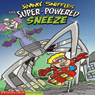 The Super-Powered Sneeze Audiobook, by Blake A. Hoena