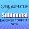 Super Self-Esteen & Confidence Hypnosis: Be Confident & Release Self-Doubt, Guided Meditation, Self-Help Subliminal, Binaural Beats Audiobook, by Rachael Meddows
