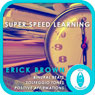 Super Speed Learning: Self-Hypnosis and Meditation, by Erick Brown