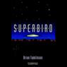 Superbird (Unabridged) Audiobook, by Brian Tomlinson