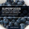 Superfoods: A Complete Superfoods Diet Guide for Longer Life: A List of Healthy Protein Foods Guaranteed to Add Ten Years to Your Life (Unabridged) Audiobook, by Anna Gracey