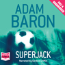 Superjack (Unabridged), by Adam Baron
