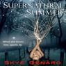 Supernatural Summer (Unabridged) Audiobook, by Skye Genaro