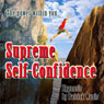 Supreme Self-Confidence (Unabridged) Audiobook, by Patrick Wanis