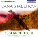 So Sure of Death: Liam Campbell Mysteries Series, Book 2 (Unabridged), by Dana Stabenow