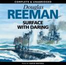 Surface with Daring (Unabridged) Audiobook, by Douglas Reeman