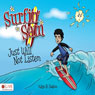 Surfin Sam Just Will Not Listen (Unabridged), by Kalyn B. Hudson