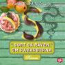Surt sa raven om rabarberna (Unabridged), by Karin Brunk-Holmqvist